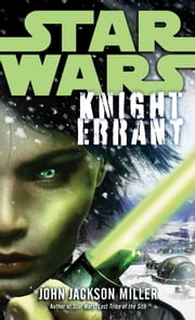 Knight Errant: Star Wars ebook by John Jackson Miller