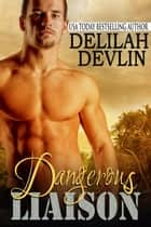 Dangerous Liaison - Adventure Girls, Inc., #1 ebook by Delilah Devlin