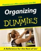 Organizing For Dummies ebook by Eileen Roth, Elizabeth Miles