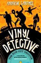 The Vinyl Detective - The Run-Out Groove - Vinyl Detective 2 ebook by Andrew Cartmel