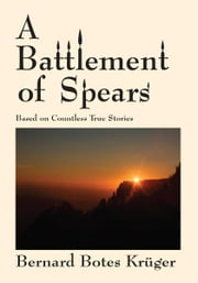 A Battlement of Spears ebook by Bernard Botes Krüger