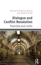 Dialogue and Conflict Resolution ebook by Pernille Rieker,Henrik Thune
