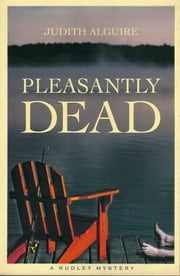 Pleasantly Dead ebook by Judith Alguire
