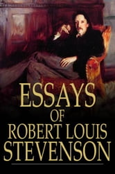Essays of Robert Louis Stevenson ebook by Robert Louis Stevenson