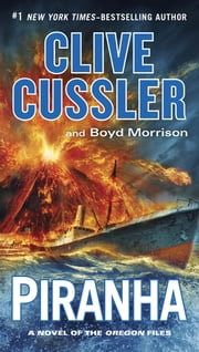 Piranha ebook by Clive Cussler, Boyd Morrison