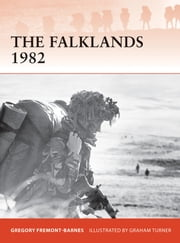 The Falklands 1982 - Ground operations in the South Atlantic ebook by Gregory Fremont-Barnes,Graham Turner