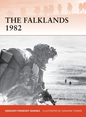 The Falklands 1982 - Ground operations in the South Atlantic ebook by Gregory Fremont-Barnes