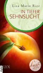 Lust de LYX - In tiefer Sehnsucht ebook by Lisa Marie Rice