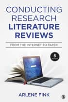 Conducting Research Literature Reviews - From the Internet to Paper ebook by Dr. Arlene G. Fink