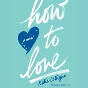 How to Love audiobook by Katie Cotugno