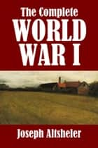 The Complete World War I Series 電子書 by Joseph A. Altsheler