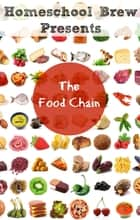 The Food Chain (Fourth Grade Science Experiments) ebook by Thomas Bell
