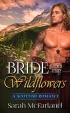 Bride from the Wildflowers - Sarah McFarland Romance, #1 ebook by Sarah McFarland