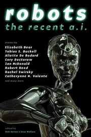 Robots: The Recent A.I. ebook by Rich Horton,Sean Wallace
