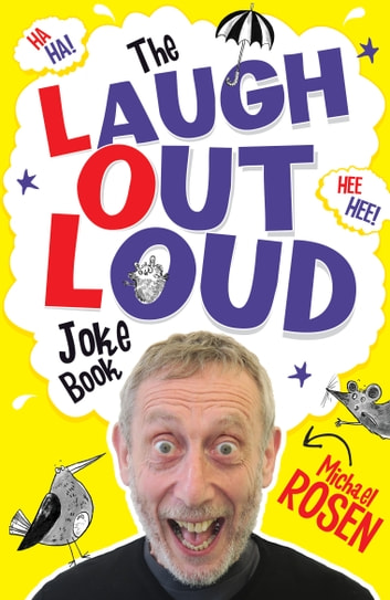 The Laugh Out Loud Joke Book ebook by Michael Rosen