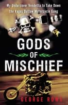 Gods of Mischief ebook by George Rowe