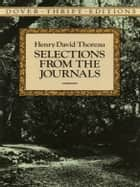Selections from the Journals ebook by Henry David Thoreau,Walter Harding