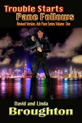 Trouble Starts, Pane Follows, Revised 2011 Edition ebook by David and Linda Broughton