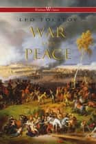 War and Peace ebook by Leo Tolstoy, Sam Vaseghi, Louise and Aylmer Maude