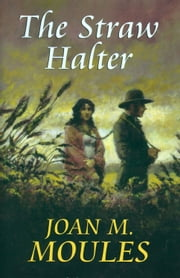 The Straw Halter ebook by Joan M. Moules