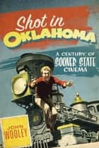 Shot in Oklahoma ebook by John Wooley