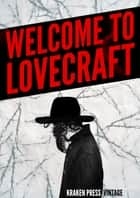 Welcome to Lovecraft: The Early Works ebook by H.P. Lovecraft, George Cotronis