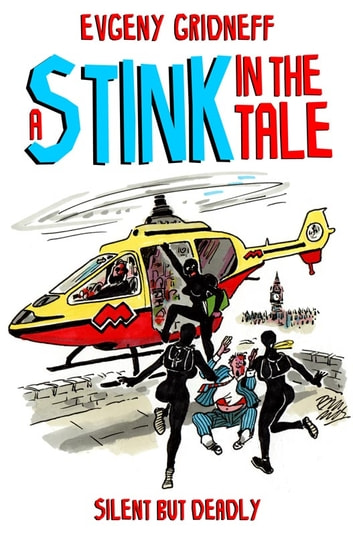 A Stink in the Tale ebook by Evgeny Gridneff