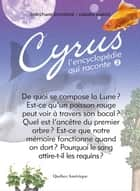 Cyrus 2 - L'encyclopédie qui raconte ebook by Christiane Duchesne, Carmen Marois