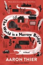 The World Is a Narrow Bridge ebook by Mr. Aaron Thier