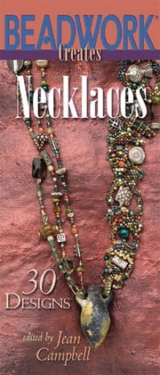 Beadwork Creates Necklaces ebook by Jean Campbell