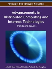 Advancements in Distributed Computing and Internet Technologies - Trends and Issues ebook by