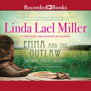 Emma And The Outlaw audiobook by Linda Lael Miller