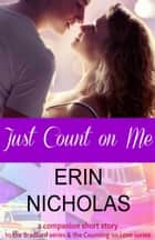 Just Count On Me ebook by Erin Nicholas