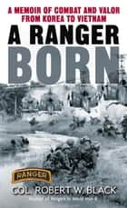 A Ranger Born ebook by Robert W. Black