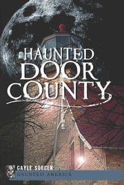 Haunted Door County ebook by Gayle Soucek