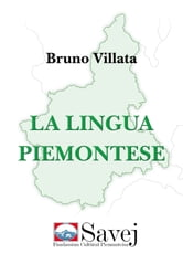 La lingua piemontese ebook by Bruno Villata