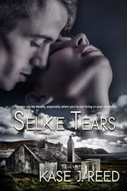Selkie Tears ebook by Kase J Reed