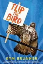 Flip the Bird ebook by Kym Brunner