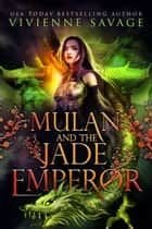 Mulan and the Jade Emperor - an Adult Folktale Retelling ebook by