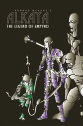 Alkaya: The Legend of Empyro ebook by Konrad McKane