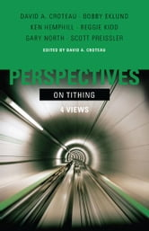 Perspectives on Tithing - Four Views ebook by Ken Hemphill,Bobby Eklund,Reggie Kidd,Gary North