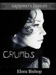 Crumbs: A Lesbian Fairy Tale ebook by Elora Bishop