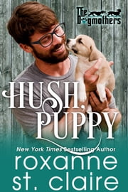 Hush, Puppy ebook by Roxanne St. Claire