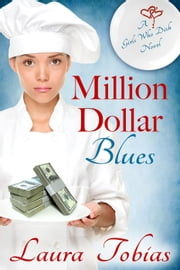 Million Dollar Blues - Girls Who Dish, #1 ebook by Laura Tobias