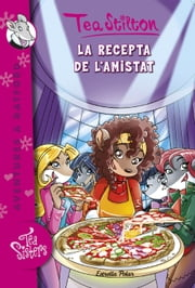 La recepta de l'amistat - Ratford 15 ebook by Tea Stilton