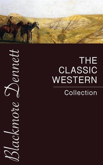 The Classic Western Collection ebook by Zane Grey,Robert William Chambers,Marah Ellis Ryan,Dane Coolidge,B.m. Bower,Bret Harte,Andy Adams,Samuel Merwin,Frederic Homer Balch,Washington Irving,James Oliver Curwood,James Fenimore Cooper,Willa Cather,O. Henry,Max Brand,Ann S. Stephens,Owen Winter