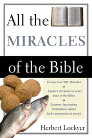 All the Miracles of the Bible ebook by Herbert Lockyer