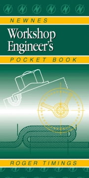 Newnes Workshop Engineer's Pocket Book ebook by Timings, Roger