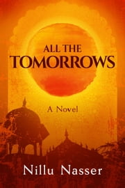 All the Tomorrows ebook by Nillu Nasser
