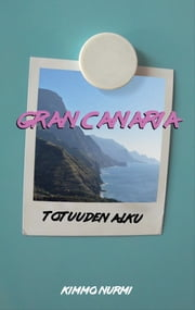 Gran Canaria ebook by Kimmo Nurmi